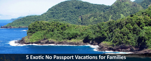 5 Exotic No Passport Vacations for Families