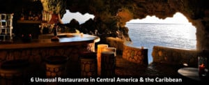 6 Unusual Restaurants in Central America & the Caribbean