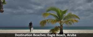 Destination-Beaches-Eagle-Beach,-Aruba