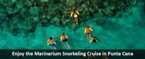 Enjoy the Marinarium Snorkeling Cruise in Punta Cana