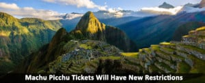 Machu-Picchu-Tickets-Will-Have-New-Restrictions