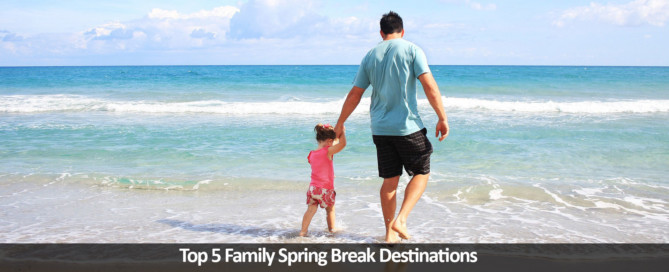 Top-5-Family-Spring-Break-Destinations