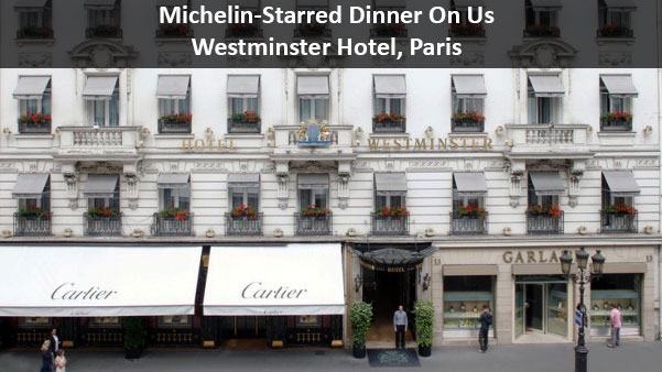 Michelin-Starred Dinner On Us - Westminster Hotel, Paris | Traveloni ...